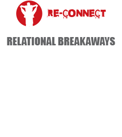 RE-CONNECT - RELATIONAL BREAKAWAYS - 'Passionate about connecting people through relational breakaways' This serves as the core focus of the Get Real initiatives. We believe that there is nothing more important than creating opportunities for people to build into their most significant relationships.
